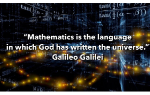 Quote from Galileo Galilei: Mathematics is the language in which God has written the universe